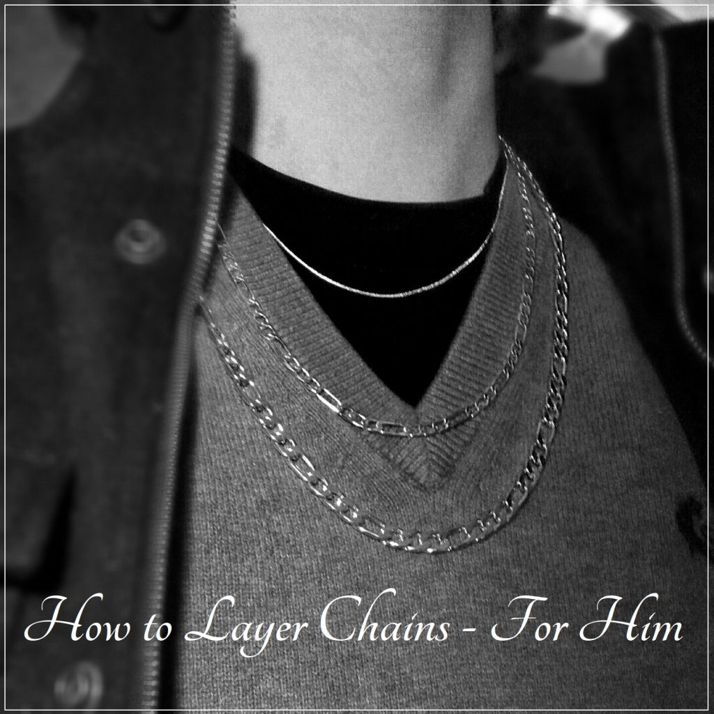 How to layer chains, for him.