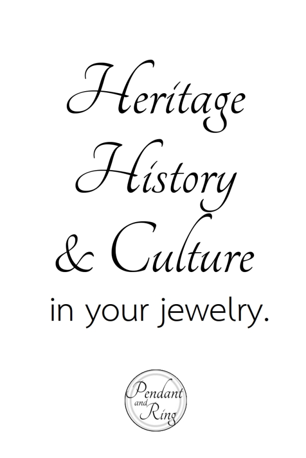 Pin image with the words: Heritage history and culture in your jewelry, and the Pendant and Ring logo.