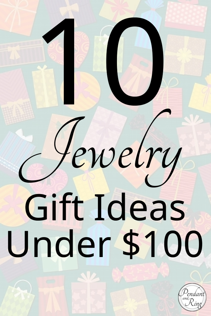 Jewelry Gift Ideas Under $100