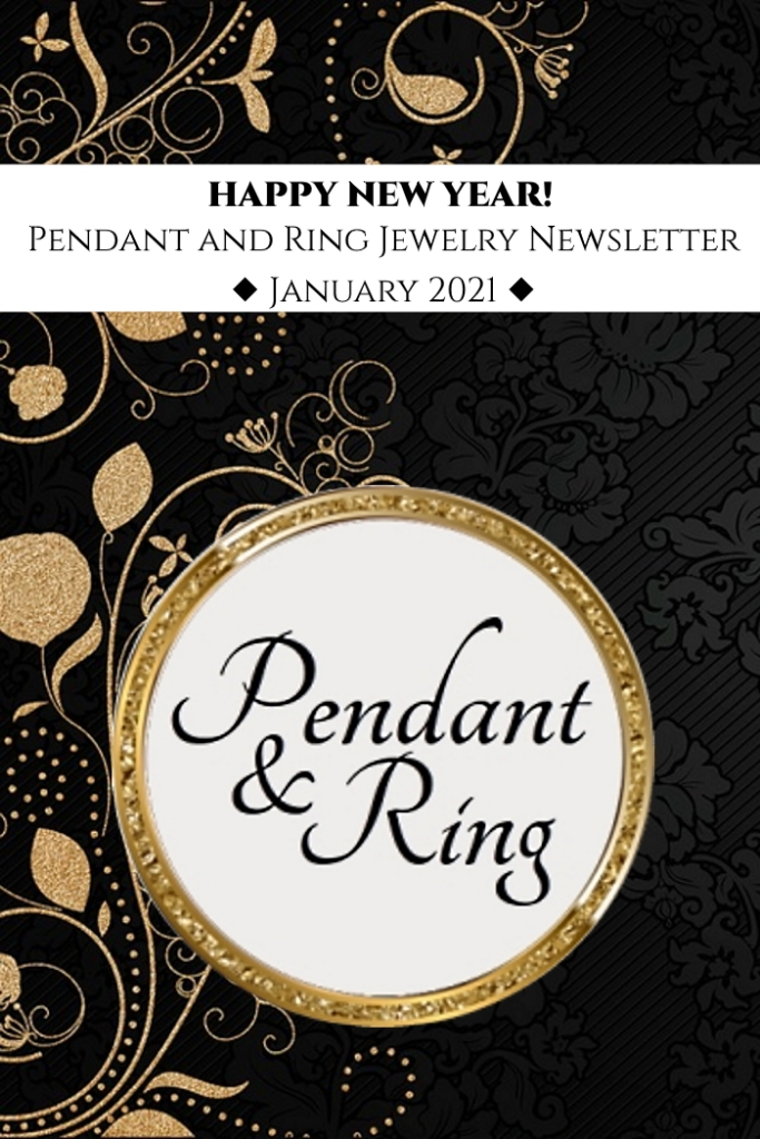 Pendant and Ring jewelry Newsletter January 2021