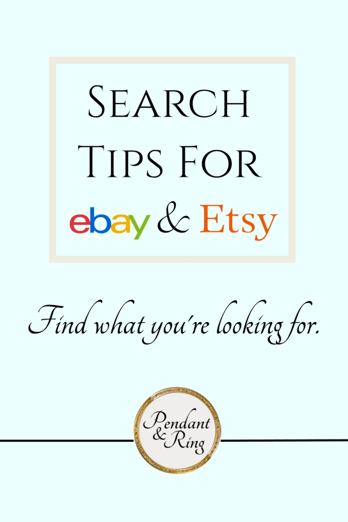 Use these tips and tricks to find what you're looking for en ebay and Etsy.